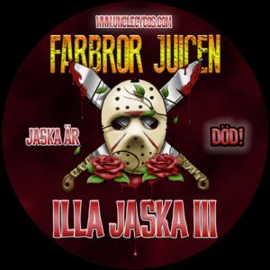 Farbror Juicen - ILLA JASKA III