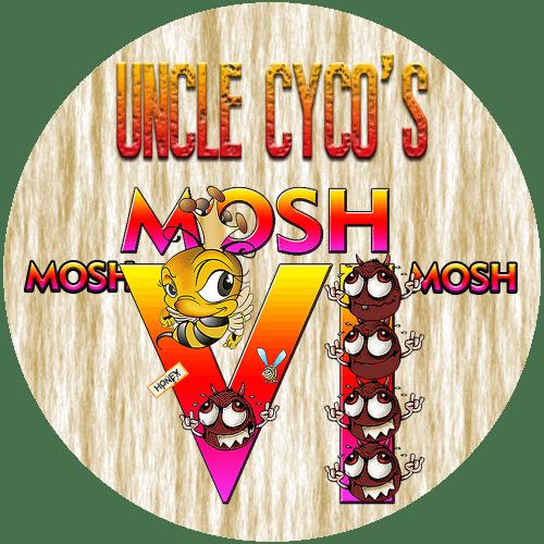 Uncle Cyco's - MOSH VI